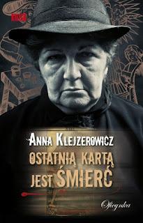 Anna Klejzerowicz. Ostatnią kartą jest śmierć.