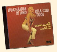 Al Castellanos Pachanga si & Cha Cha Too