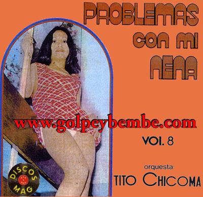 Tito Chicoma  - Problemas con mi Nena