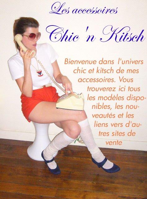 Chic'n Kitsch, les accessoires
