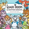 Lemur Troops &amp; Critter Groups