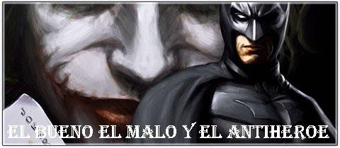 EL BUENO, EL MALO Y EL ANTIHEROE