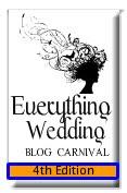 Everything Wedding Blog Carnival 4