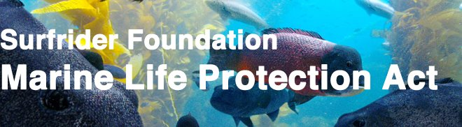 Surfrider on the Marine Life Protection Act