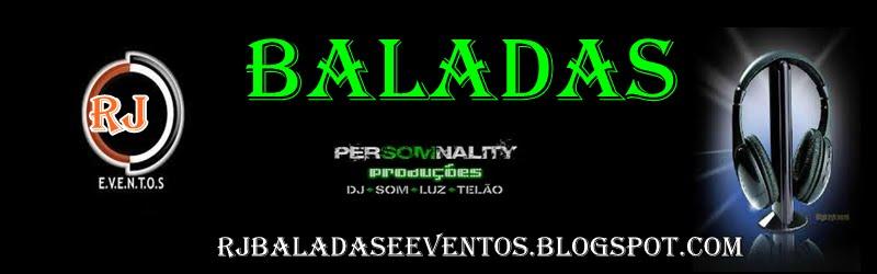 ....:::::RJ BALADAS E EVENTOS::::...