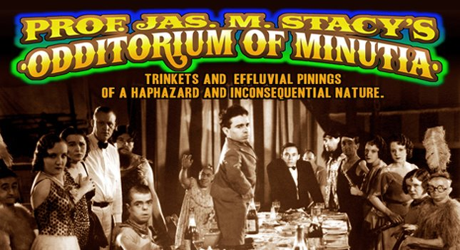 Prof. Jas. M. Stacy's Odditorium of Minutia