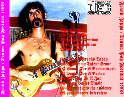 Frank Zappa, Mothers, Denver Pop Festival June 27 - 29, 1969