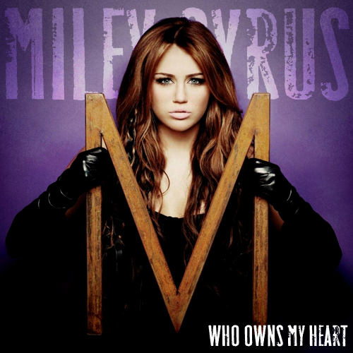 download::Miley Cyrus--Who Owns My Heart 2010 :: 29mb :: many servers