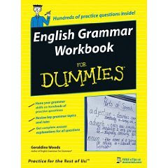 http://4.bp.blogspot.com/_SYandHDvpd4/SqZ1a4zALHI/AAAAAAAABKw/jTkLo5MW1WY/s400/English+Grammar+Workbook+For+Dummies.jpeg