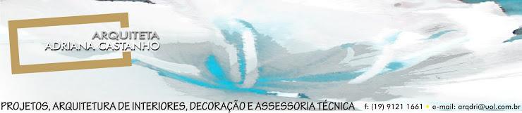 ARQUITETA ADRIANA CASTANHO