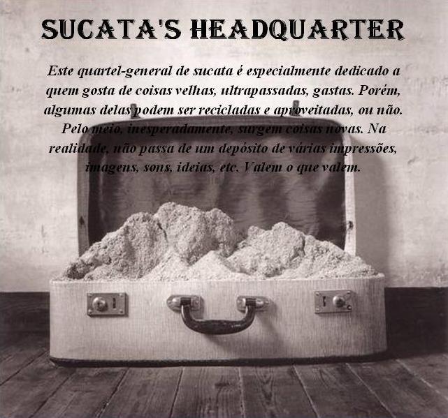 Sucata's HeadQuarter