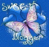 """SWEET BLOGGER AWARD"""