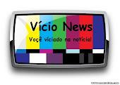 Vício News - Voçe Víciado na notícia