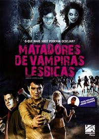 Baixar Filmes Download   Matadores de Vampiras Lésbicas (Dual Audio) Grátis
