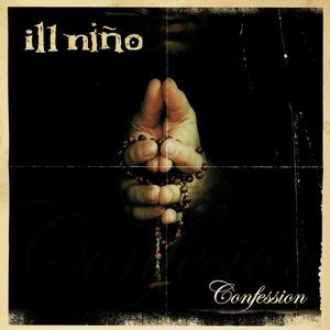 Ill nino confession