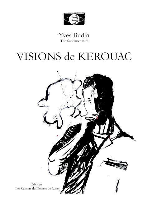 """""""VISIONS DE KEROUAC"""" ::: TEXTES & DESSINS : YVES BUDIN"""