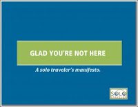 [FREE e-Book] Glad You're Not Here: A solo traveler's manifesto