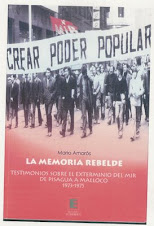 LA MEMORIA REBELDE - TESTIMONIOS SOBRE EL EXTERMINIO DEL MIR DE PISAGUA A MALLOCO 1973-1975