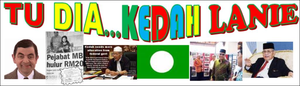 Tu Dia Kedah Lanie.....