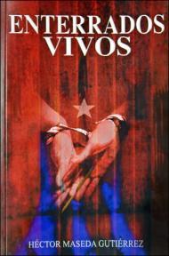 Portada del libro 'Enterrados vivos', escrito por el disidente cubano encarcelado Héctor Maseda