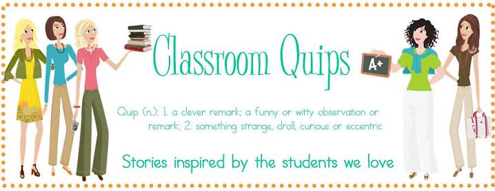 Classroom Quips