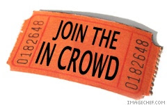 Ticket to Join the In Crowd