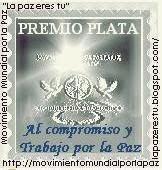 PREMIO PLATA 2010 DEL MOVIMIENTO MUNDIAL POR LA PAZ, LA PAZ ERES TÚ
