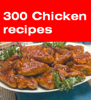 you like to eat chicken get 300 chicken recipes e book for free this e ...