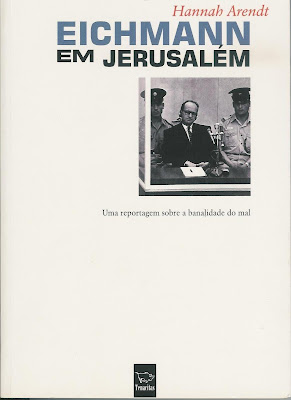 eichmann in jerusalem by hannah arendt essay Eichmann in jerusalem: a report on the banality of evil in her book, eichmann in jerusalem, hannah arendt uses the life and trial of adolf eichmann to.