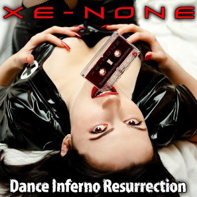 XE-NONE - DANCE INFERNO RESURRECTION