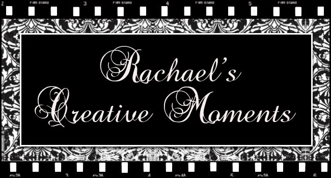 Rachael's Creative Moments