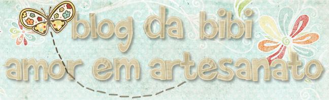 Blog da Bibi - Amor em Artesanatos