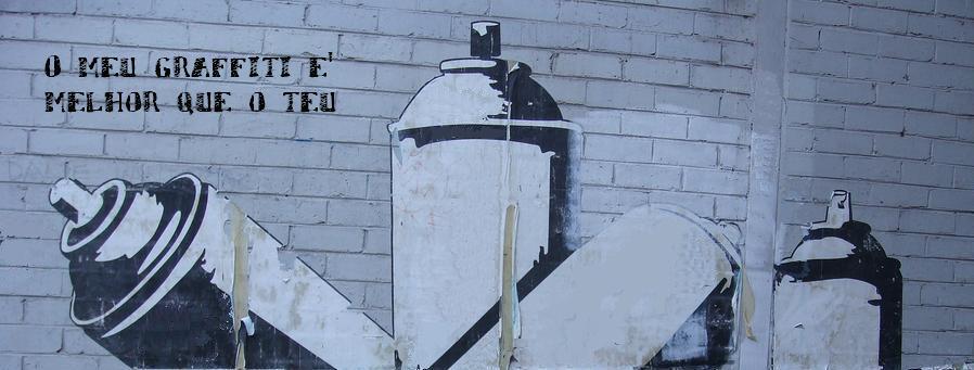 O meu graffiti é melhor que o teu