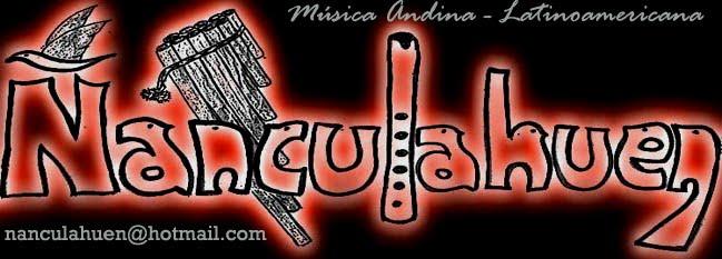 Ñanculahuén - Música Andina - Latinoamericana