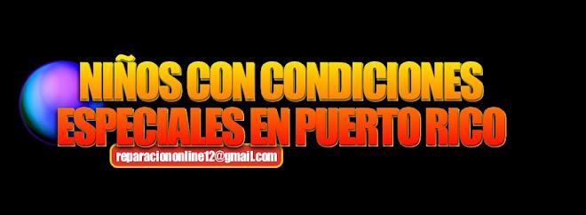 NINOS CON CONDICIONES ESPECIALES EN PUERTO RICO