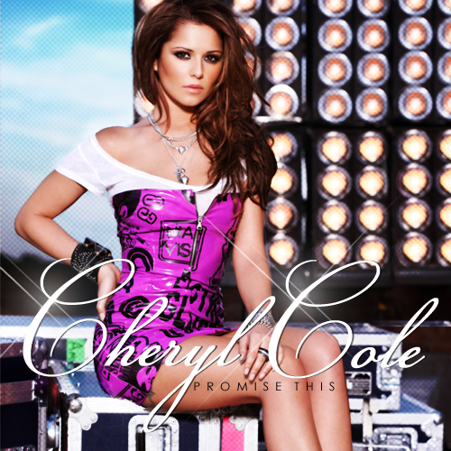 Cheryl Cole - Promise This. Made By Me. Posted by Asad at 2:23 AM
