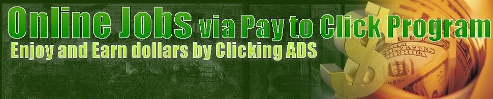 Online Jobs via Pay to Click Program