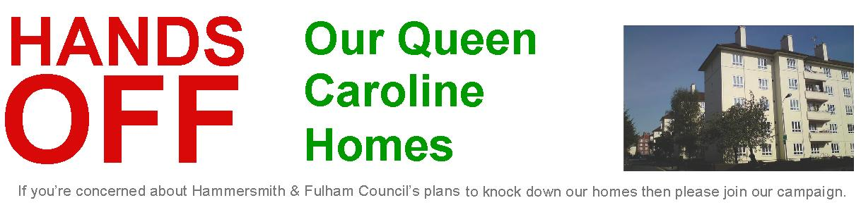 Hands Off Our Queen Caroline Homes