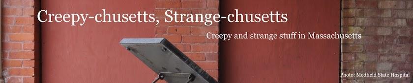 Creepy-chusetts, Strange-chusetts