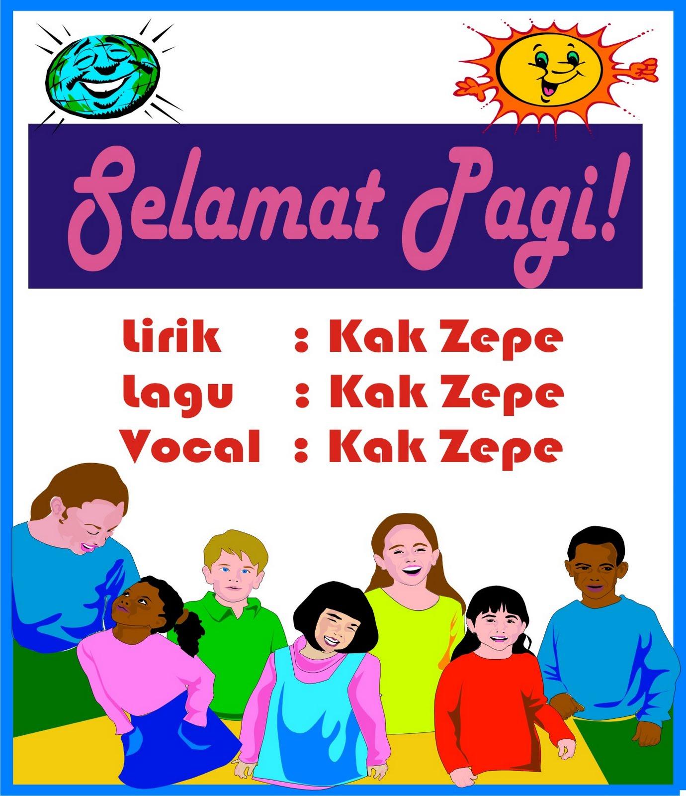 Selamat Pagi Lagu Anak Karya Kak Zepe Paud Untuk Ucapan