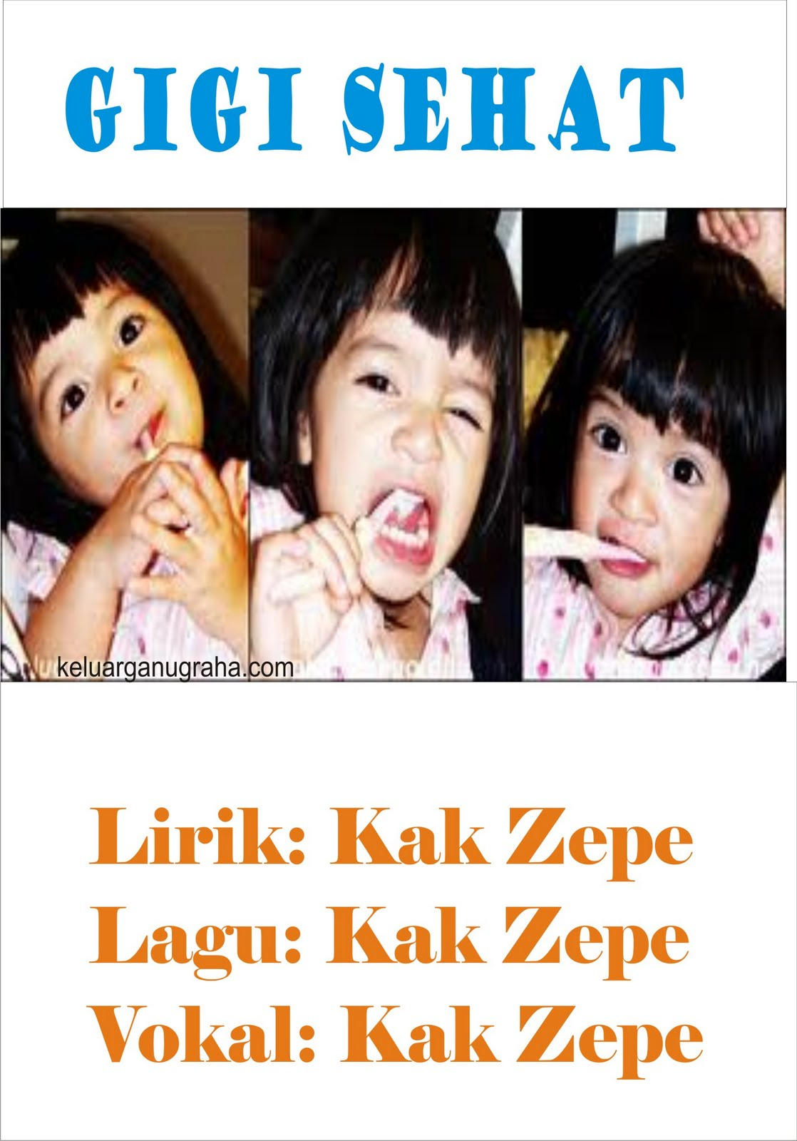 Gigi sehat, Lagu Anak Karya Kak Zepe (Lagu tentang kesehatan, Lagu