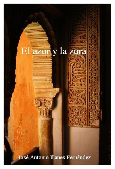 El azor y la Zura. Premio Internacional de Novela Corta Malela Ramos 2008. Tenerife.