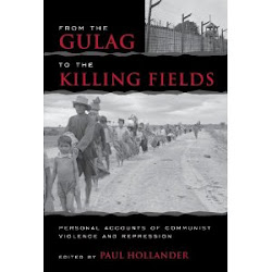 From the Gulag to the Killing Fields: Personal Accounts of Political Violence And Repression in