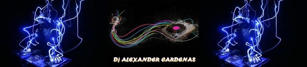 BIENVENIDOS A LA PAGINA OFICIAL DEL DJ ALEXANDER CARDENAS
