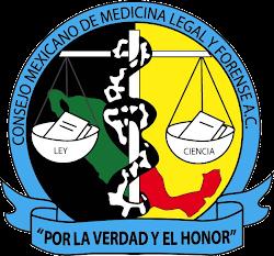 CONSEJO MEXICANO DE MEDICINA LEGAL Y FORENSE A. C.