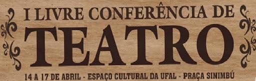 I LIVRE CONFERÊNCIA DE TEATRO /AL
