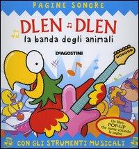DLEN DLEN. La banda degli animali. Libro pop-up