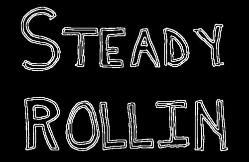 Steady Rollin
