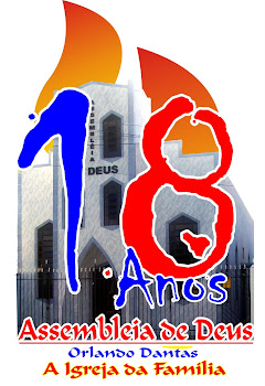 ASSEMBLEIA DE DEUS SETOR ORLANDO DANTAS COMPLETA 18 ANOS