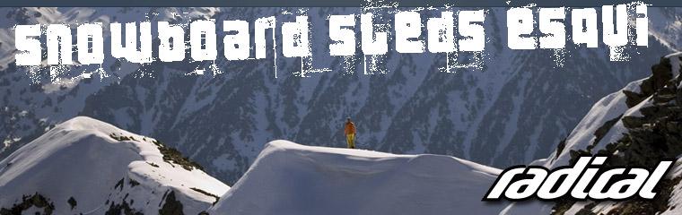 Radical  ==  Snowboard · Sleds · Freeski
